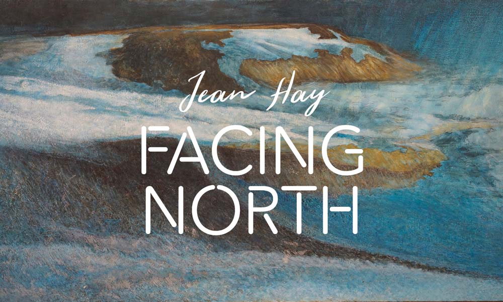 Jean Hay Facing North text over landscape painting